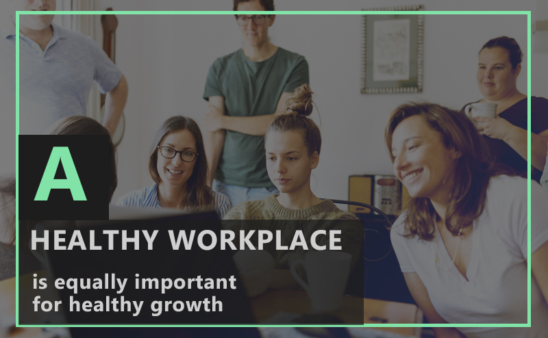 Create a Healthy Work Place and Why It's very Important!