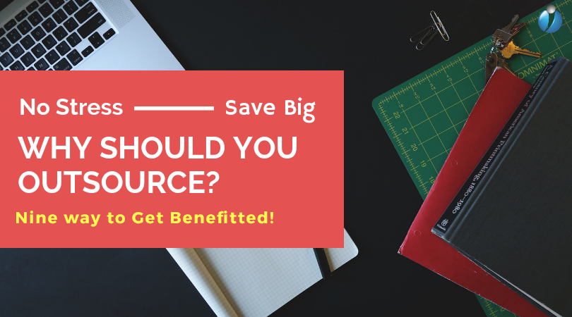 WHY SHOULD YOU OUTSOURCE YOUR PROJECT?